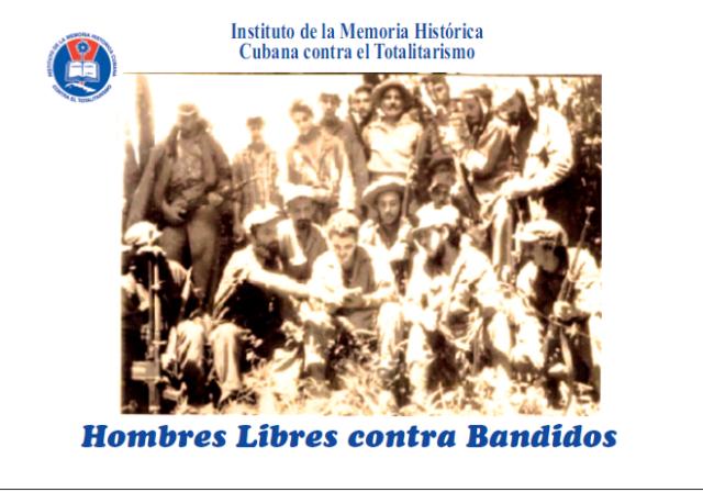 Hombres libres que contra los bandidos que tomaron el poder