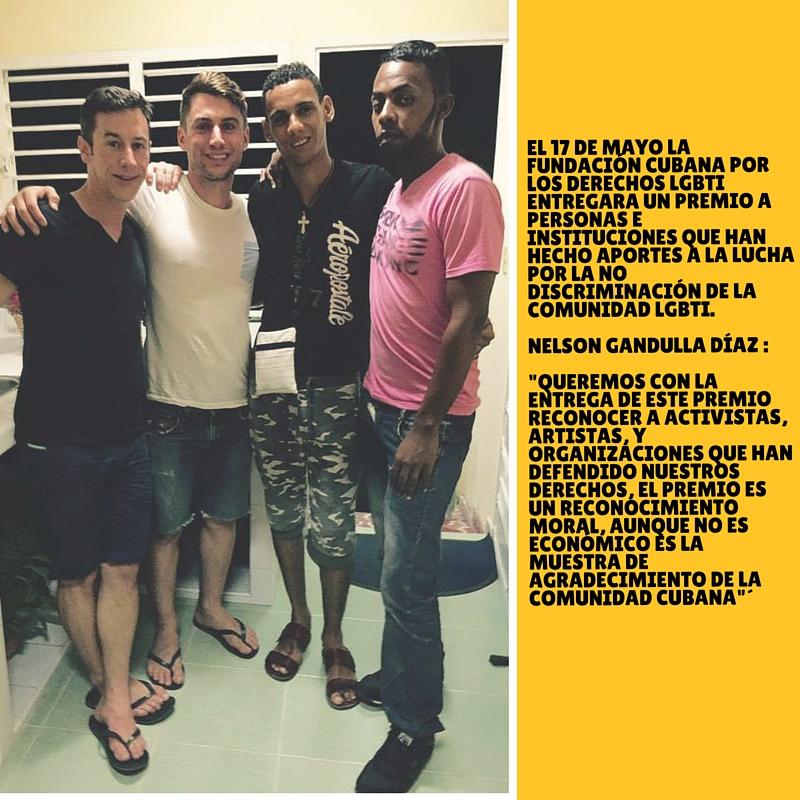Este próximo 17 de mayo la Fundación Cubana Por Los Derechos LGBTI entregara un premio a personas e instituciones que han hecho aportes a la lucha por la no discriminación de la comunidad LGBTI.Nelson Gandulla Díaz D (1)